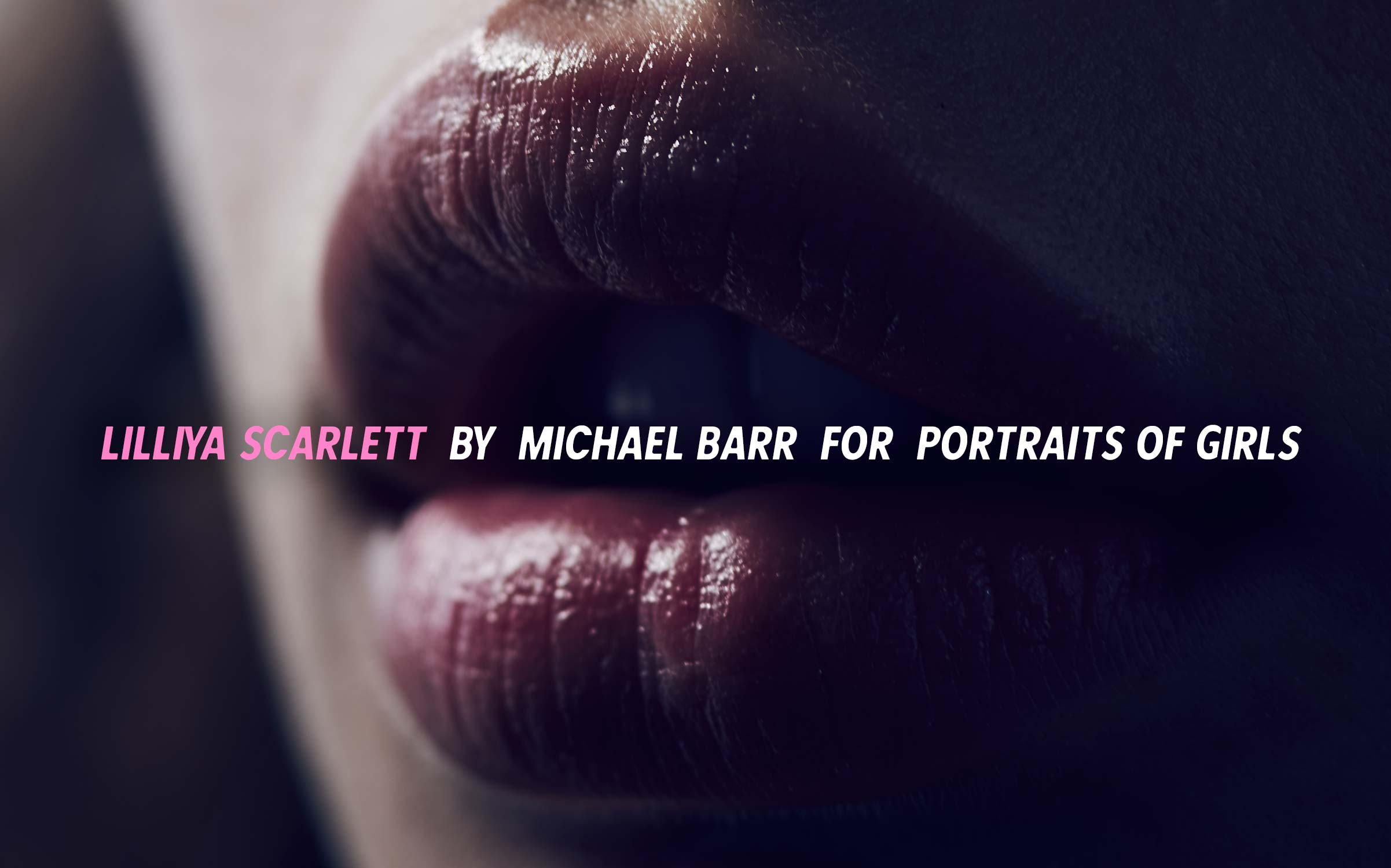 Lilliya Scarlett by Michael Barr for Portraits of Girls - Titlepage